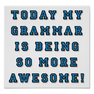 grammar_being_more_awesome_funny_poster-r3467b6f1a74247ea9cc27bf706268c7c_wuj4r_8byvr_512