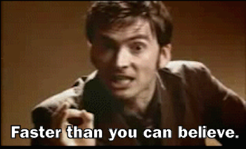Faster than you can believe Doctor Who